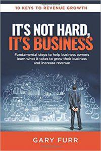 Its Not Hard Its Business Gary Furr