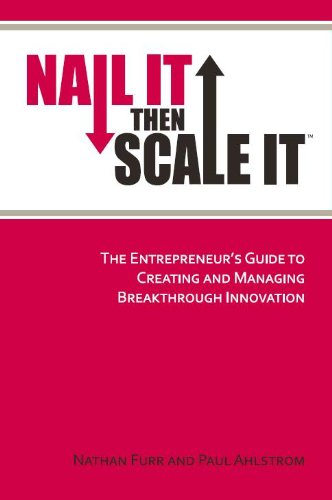 Nail It Then Scale It Nathan Furr