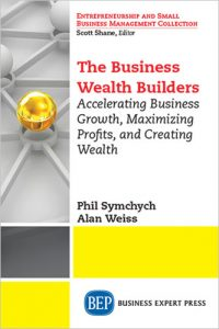 The Business Wealth Builders Phil Symchych Alan Weiss